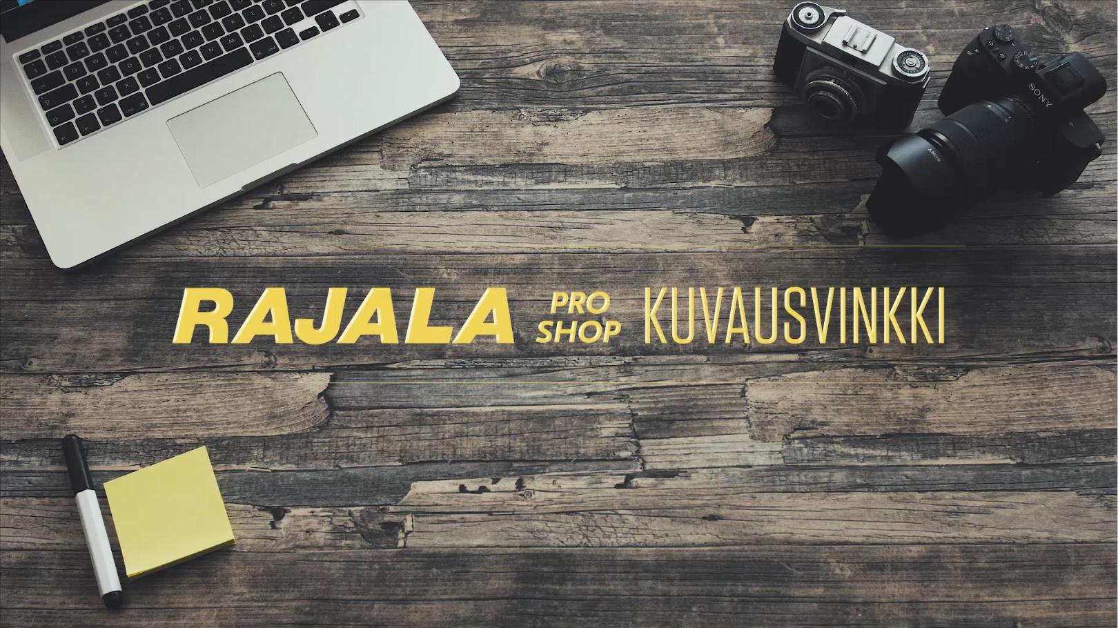 Rajala Pro Shop kuvausvinkki